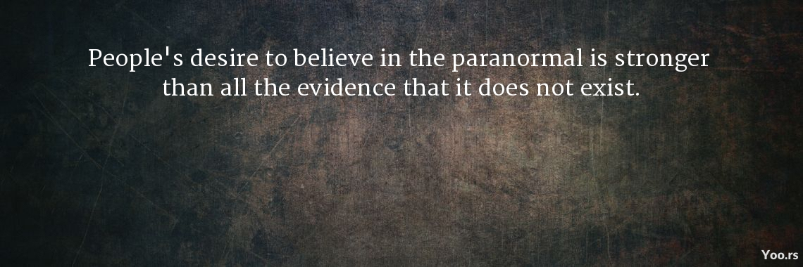 People's desire to believe in the paranormal is stronger 