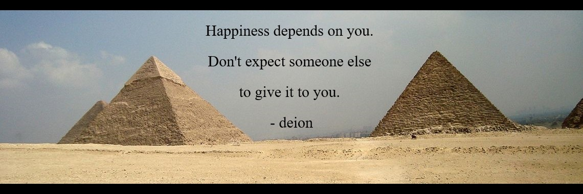 Happiness depends on you.  Don't expect someone else  to give it to you.  - deion