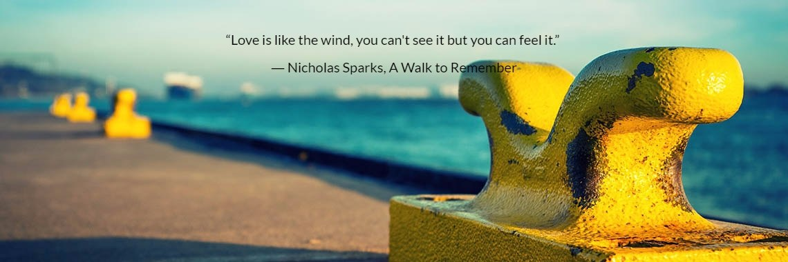 """Love is like the wind, you can't see it but you can feel it."" 