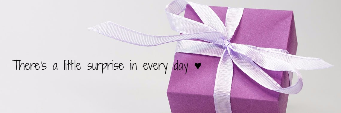 There's a little surprise in every day ♥