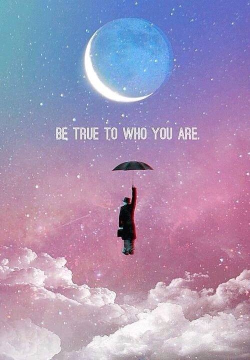 Be who you are;)