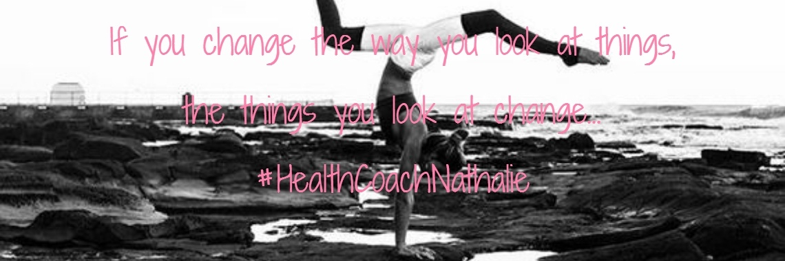 If you change the way you look at things, the things you look at change... #HealthCoachNathalie
