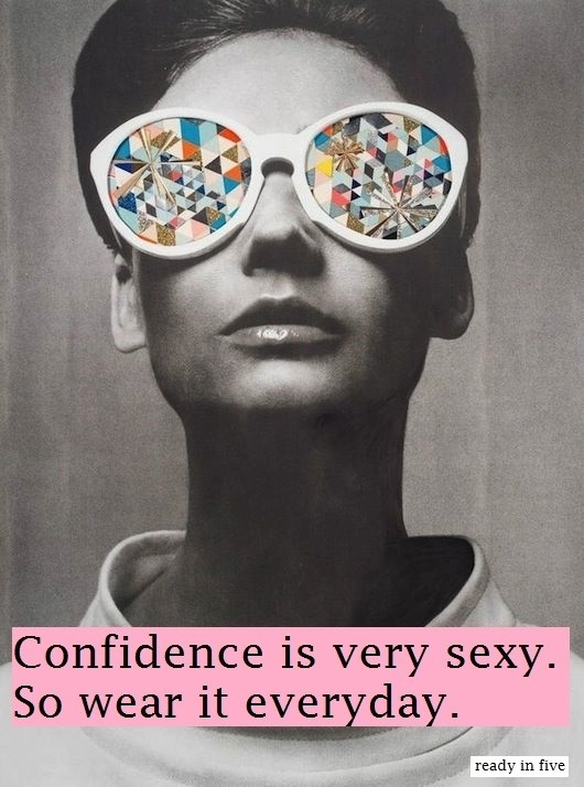 quote: confidence is very sexy