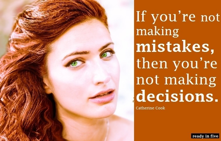 Quote: if you're not making mistakes
