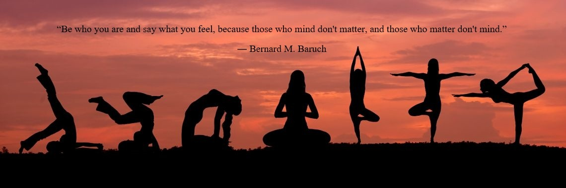 """Be who you are and say what you feel, because those who mind don't matter, and those who matter don't mind."" 