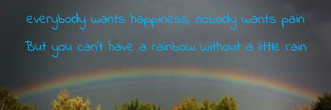 everybody wants happiness, nobody wants pain
