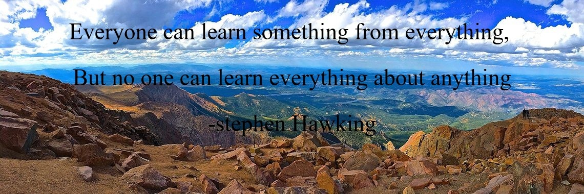 Everyone can learn something from everything, 