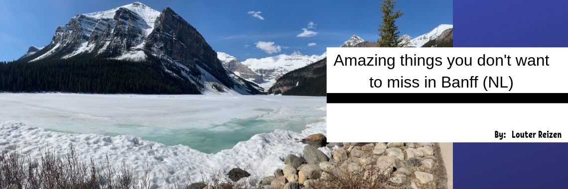 Amazing things you don't want to miss in Banff, Canada (NL)