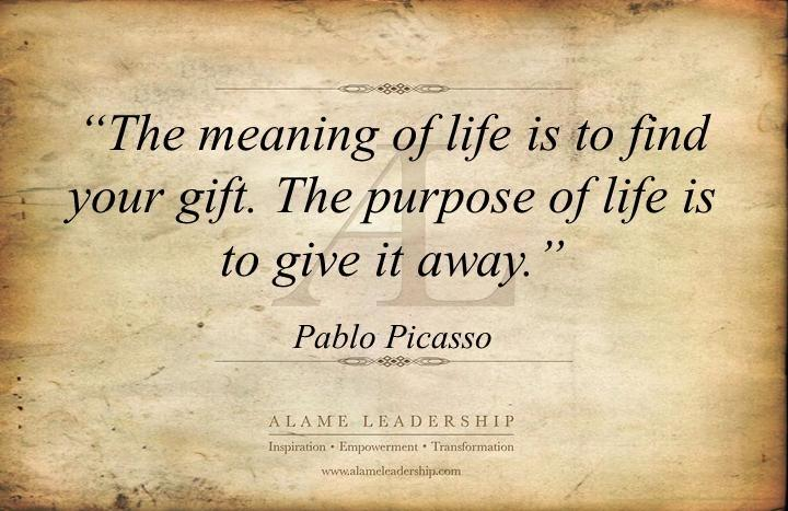 The meaning & purpose of life by Pablo Picasso