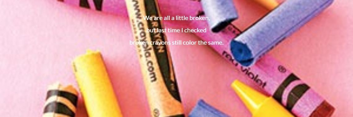We are all a little broken,