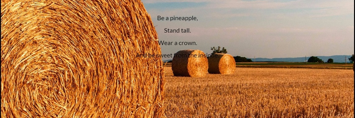 Be a pineapple,