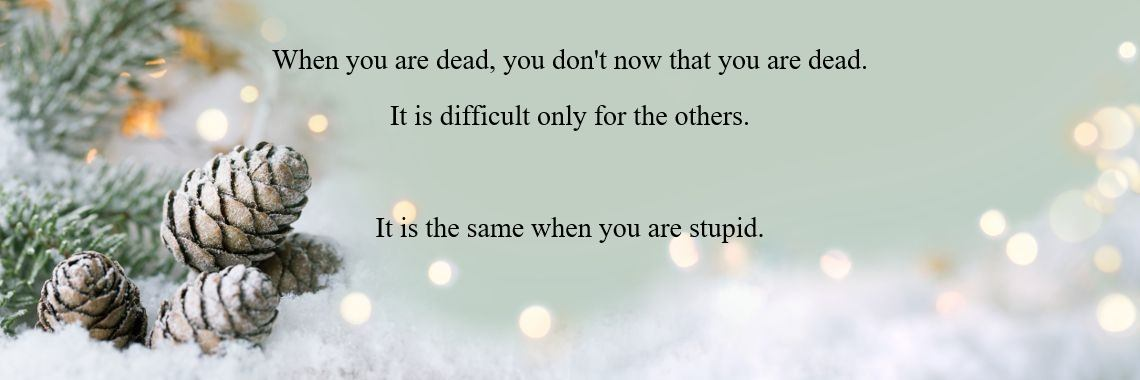 When you are dead, you don't now that you are dead.