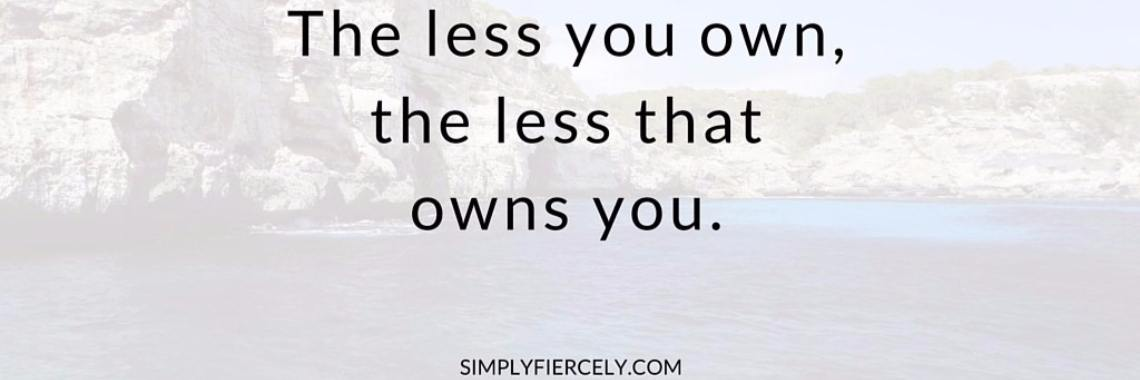 MINIMALISEREN - CONSUMINDEREN - THE LESS YOU OWN, THE LESS THAT OWNS YOU