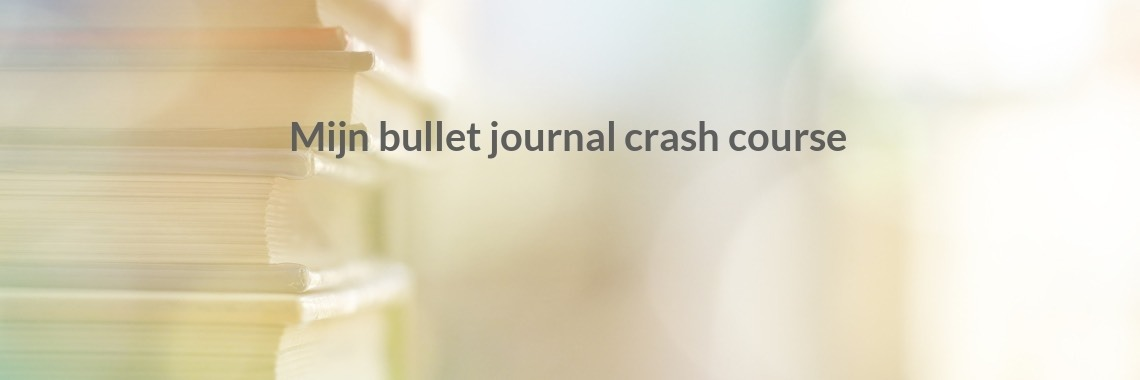 Mijn bullet journal crash course